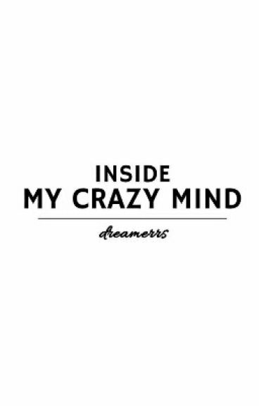 inside my crazy mind