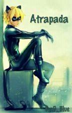 Atrapada. by D_Blue