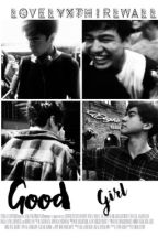 Good Girl [C.H] by lovelyxthirlwall