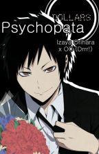 PSYCHOPATA - Izaya Orihara x OC (Durarara!) by MichiruAkki