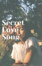 Secret Love Song (JaDine) by naddiexjaye