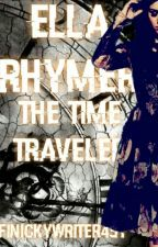 Ella Rhymer The Time Traveler by finickywriter451