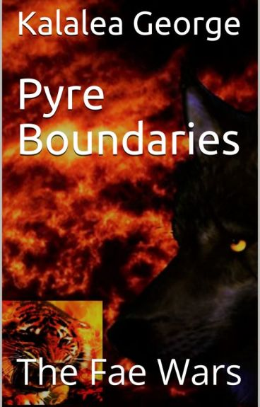 Fae Wars: Pyre Boundaries by Kalalea George by Kalalea15