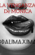 La venganza de Monica by dalimaxima