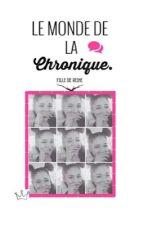 Le Monde de la Chronique by AintissarNoor