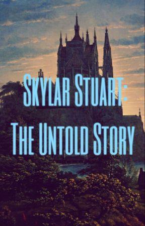 Skylar Stuart: the untold story by Frary101