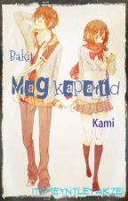 Bakit Magkapatid Kami??? by itsmeyntle24
