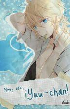 Nee, nee, ¡Yuu-chan! 【MikaYuu】 by xYuuke