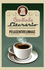 Cantinho Literário {FECHADO} by pelasentrelinhas