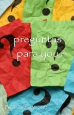 Preguntas Para You  by chocolate19052003