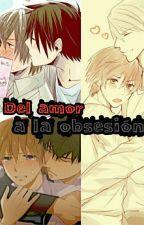 Del Amor A La Obsesión  by HK1205