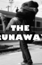 The Runaway (Completed) by YanifelSanchez