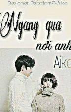 Ngang qua nơi anh ♥ Aiko ♥ by petedam9