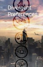 Divergent Preferences/Imagines by ShawnMsMuffin