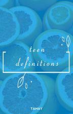 Teen Definitions by harrys_girl_tammz