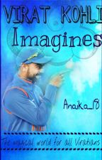 Virat Kohli Imagines by Anaika_18
