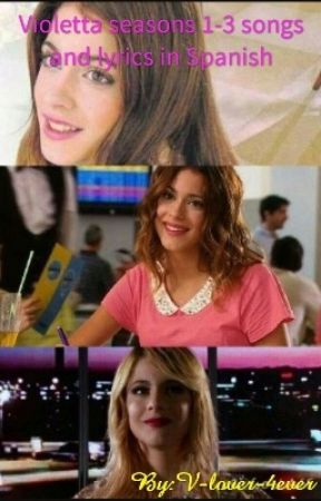 Violetta seasons 1-3 songs and lyrics in Spanish by V-lover-4ever