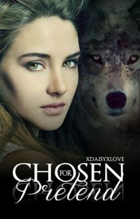 Chosen For Pretend by XDaisyXlove