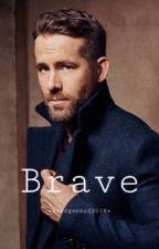 Brave ~Ryan Reynolds love story~ by bandgeekof2018