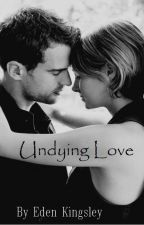 Undying Love : A FourTris Divergent Story by edenkingsley