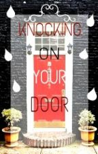 Knocking On Your Door by billasf