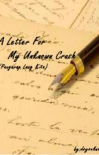 A Letter For My Unknown Crush (Pangarap Lang Kita) by DoYouKnowMe