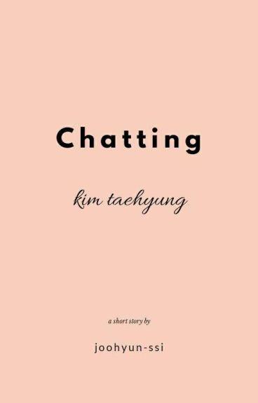 chatting/kim taehyung (revisi)