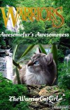 Awesomefur's Awesomeness by TheWarriorCatGirl