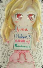 My Book of Randomness by Lunanime