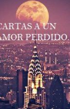 Cartas A Un Amor Perdido. by lorevega1719