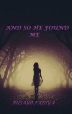 And so he found me by Crashing_Thunder