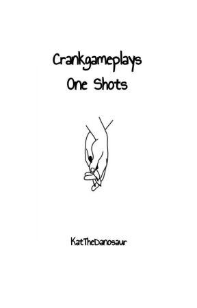 CrankGameplays One Shots by KatTheDanosaur