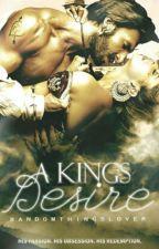 A King's Desire by Randomthingslover