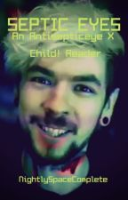 Septic Eyes: An Antisepticeye X Child! Reader by BloodyNightSky