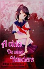 A Vida De Uma Yandere ~ REESCREVENDO  by esposa_do_hoseok