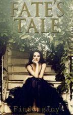 Fate's Tale by FindingJoy