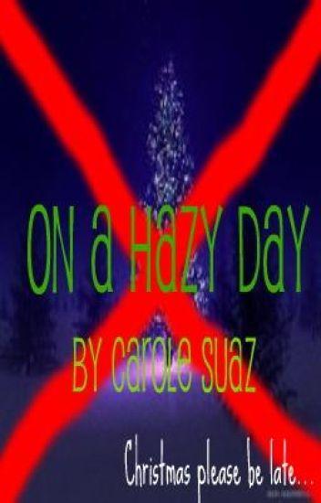 On a Hazy Day