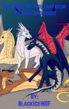 The Wings Of Fire Chatroom (Villans and Good) by CyanidePen