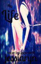 My Life by jessiaryn