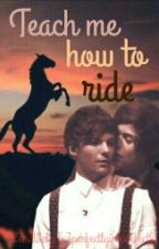 Teach Me How To Ride by 7perfectlyimperfect8