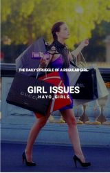Girl Issues  by hayo_girls