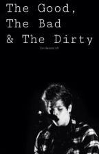 The Good, The Bad & The Dirty || Muke/Cake/Lashton  by fletcherssmile98