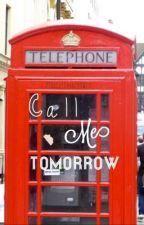 Call Me Tomorrow by pinkelephantbowtie