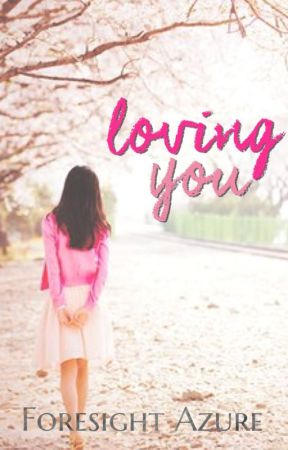 Loving You by foresight_azure
