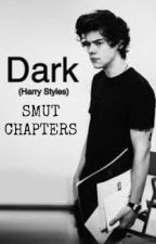 Dark (Harry Styles) Smut by KarleTheBee