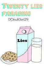 Twenty lies parading by Teenpills