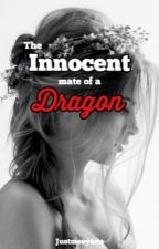 The Innocent Mate Of A Dragon by justmeeyano