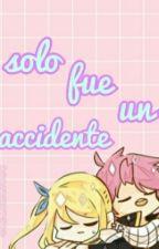 """Solo fue un accidente""--//Nalu// by carlomar888"