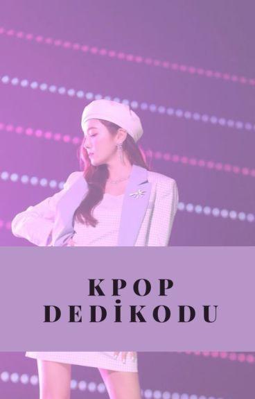 KPOP - Dedikodu