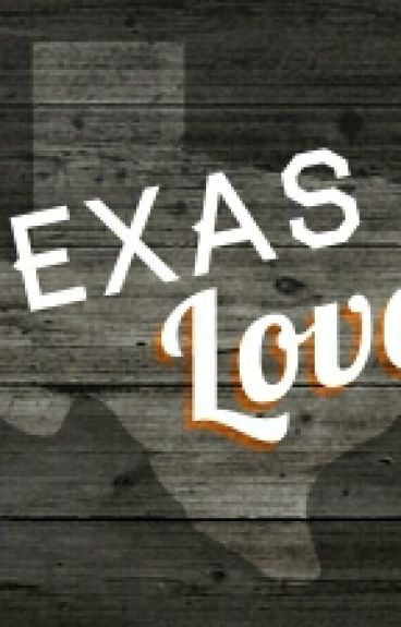 Texas Love (ON HOLD)